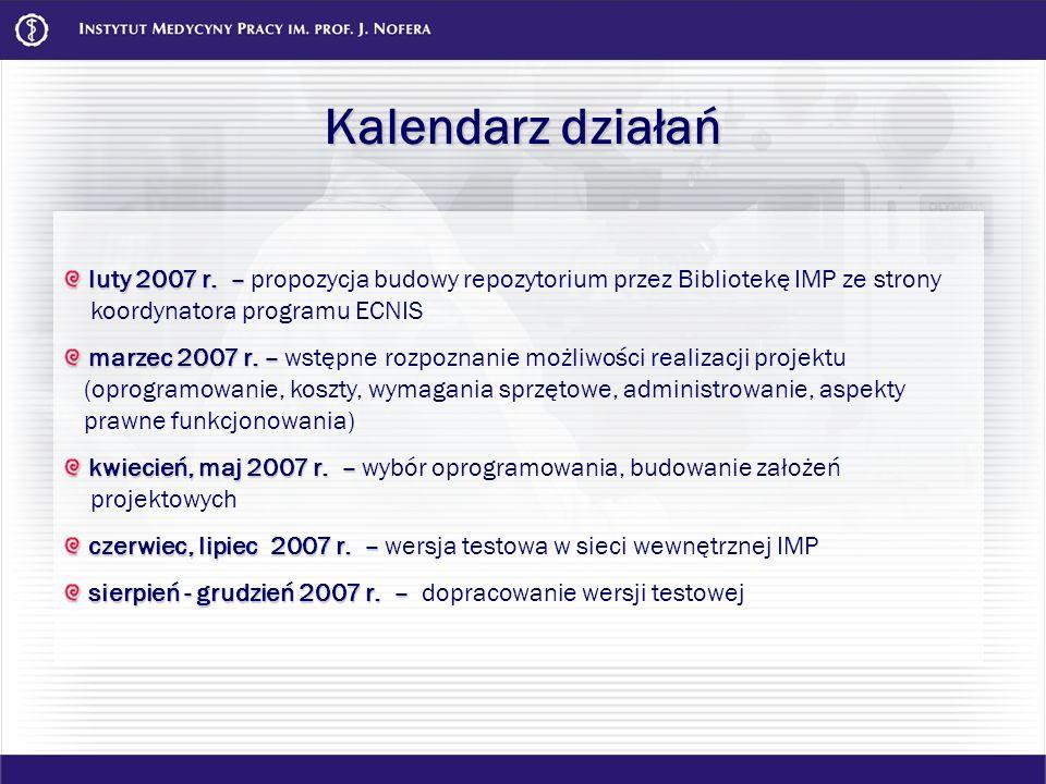 Kalendarz działań luty 2007 r. – luty 2007 r. – propozycja budowy repozytorium przez Bibliotekę IMP ze strony koordynatora programu ECNIS marzec 2007