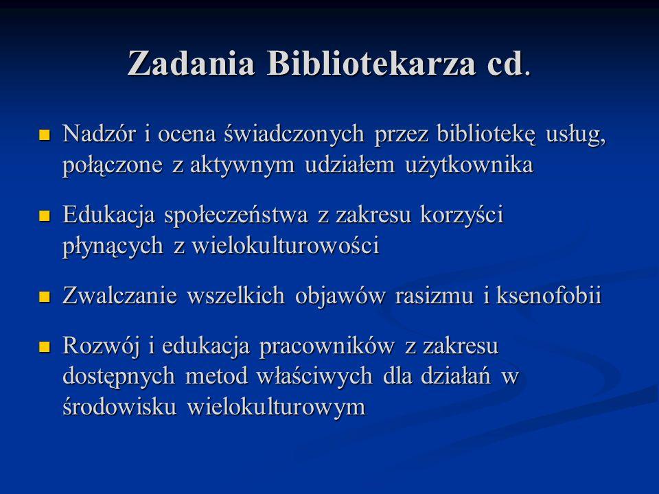 Zadania Bibliotekarza cd. Nadzór i ocena świadczonych przez bibliotekę usług, połączone z aktywnym udziałem użytkownika Nadzór i ocena świadczonych pr