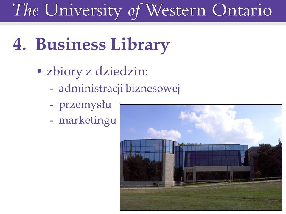 4. Business Library zbiory z dziedzin: -administracji biznesowej -przemysłu -marketingu