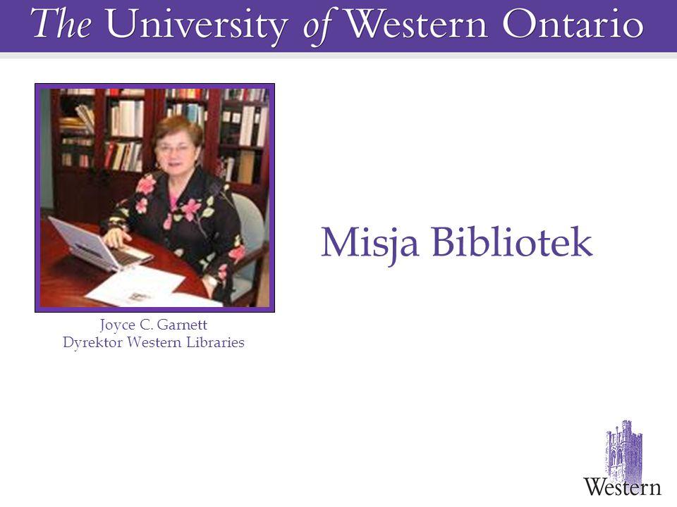 Misja Bibliotek Joyce C. Garnett Dyrektor Western Libraries