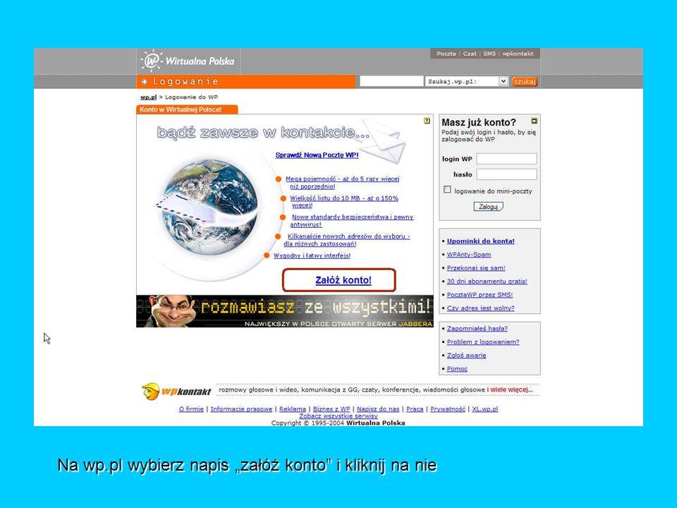 Na wp.pl wybierz napis załóż konto i kliknij na nie