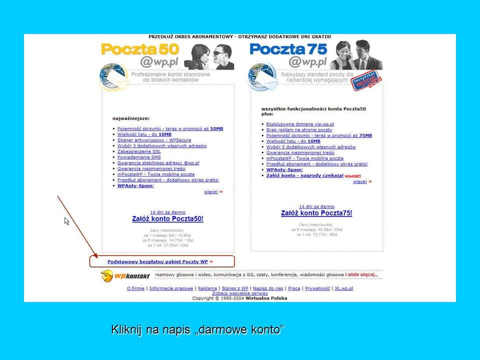 Kliknij na napis darmowe konto Kliknij na napis darmowe konto