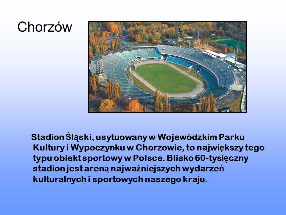 Chorzów Stadion Ś l ą ski, usytuowany w Wojewódzkim Parku Kultury i Wypoczynku w Chorzowie, to najwi ę kszy tego typu obiekt sportowy w Polsce. Blisko