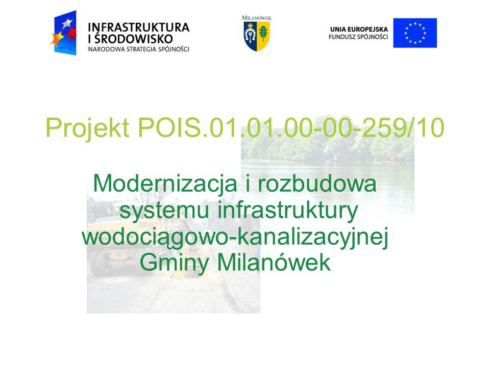 Projekt POIS.01.01.00-00-259/10 Modernizacja i rozbudowa systemu infrastruktury wodociągowo-kanalizacyjnej Gminy Milanówek
