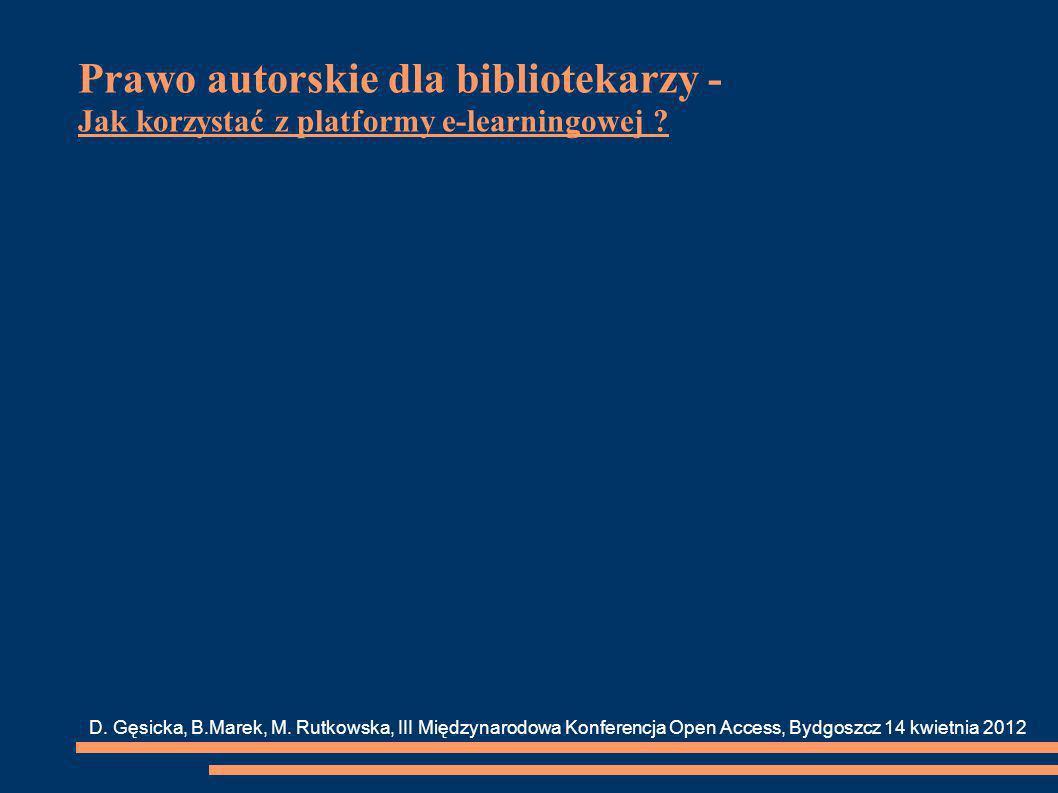 Prawo autorskie dla bibliotekarzy - Jak korzystać z platformy e-learningowej .