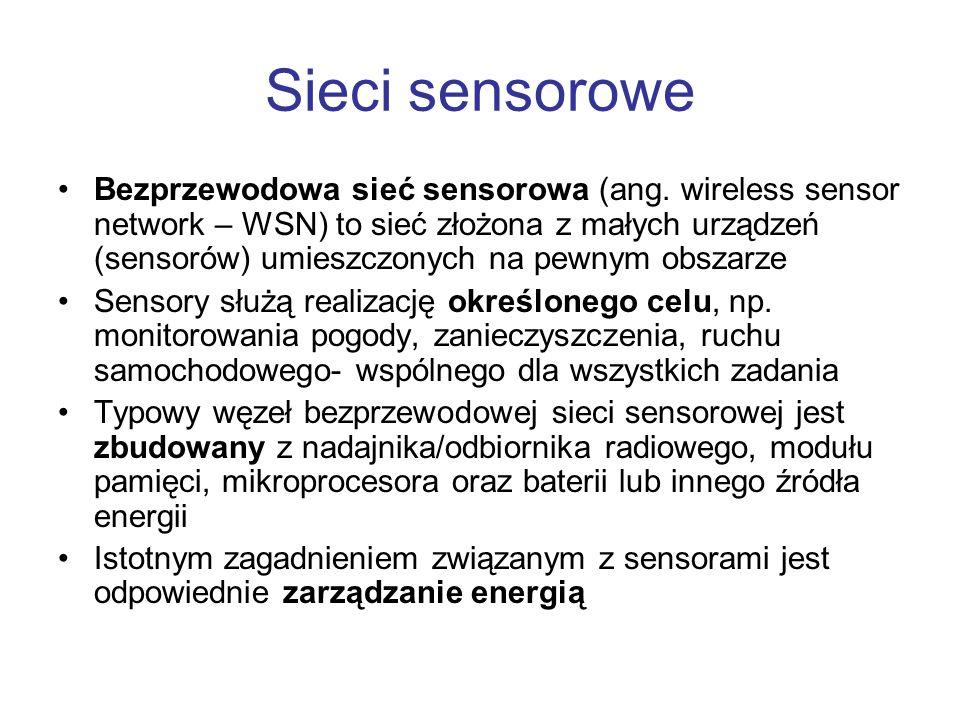 Sieci sensorowe Bezprzewodowa sieć sensorowa (ang. wireless sensor network – WSN) to sieć złożona z małych urządzeń (sensorów) umieszczonych na pewnym