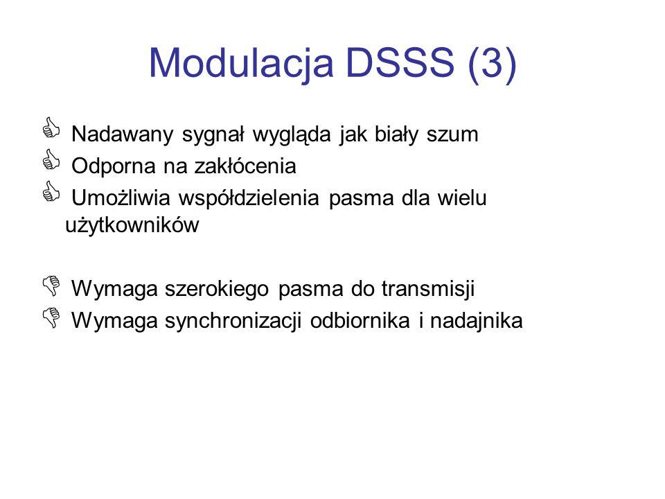 Modulacja DSSS (3) Nadawany sygnał wygląda jak biały szum Odporna na zakłócenia Umożliwia współdzielenia pasma dla wielu użytkowników Wymaga szerokieg