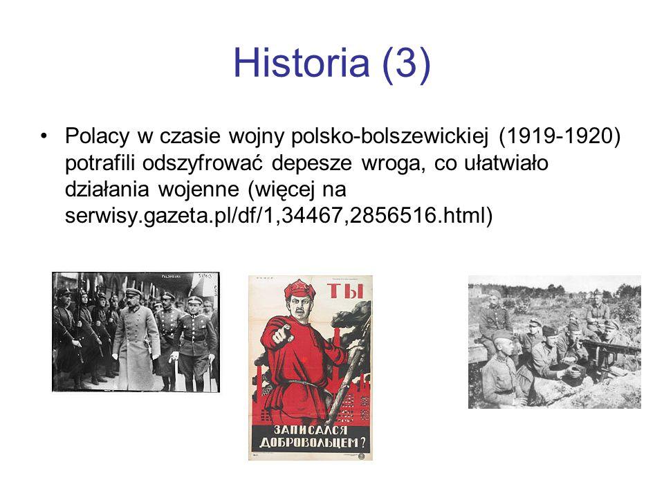 Historia (3) Polacy w czasie wojny polsko-bolszewickiej (1919-1920) potrafili odszyfrować depesze wroga, co ułatwiało działania wojenne (więcej na ser