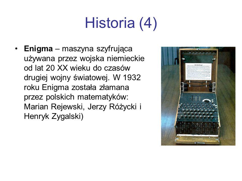 Historia (4) Enigma – maszyna szyfrująca używana przez wojska niemieckie od lat 20 XX wieku do czasów drugiej wojny światowej. W 1932 roku Enigma zost