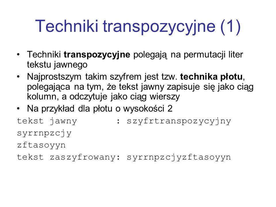 Techniki transpozycyjne (1) Techniki transpozycyjne polegają na permutacji liter tekstu jawnego Najprostszym takim szyfrem jest tzw. technika płotu, p