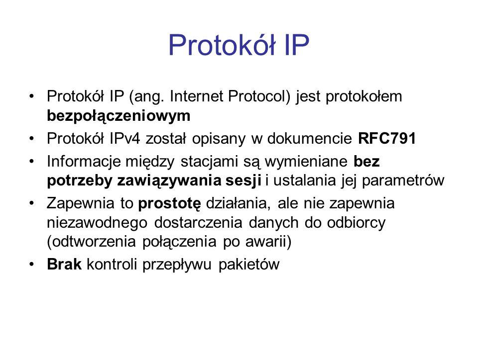 Protokół IP Protokół IP (ang. Internet Protocol) jest protokołem bezpołączeniowym Protokół IPv4 został opisany w dokumencie RFC791 Informacje między s