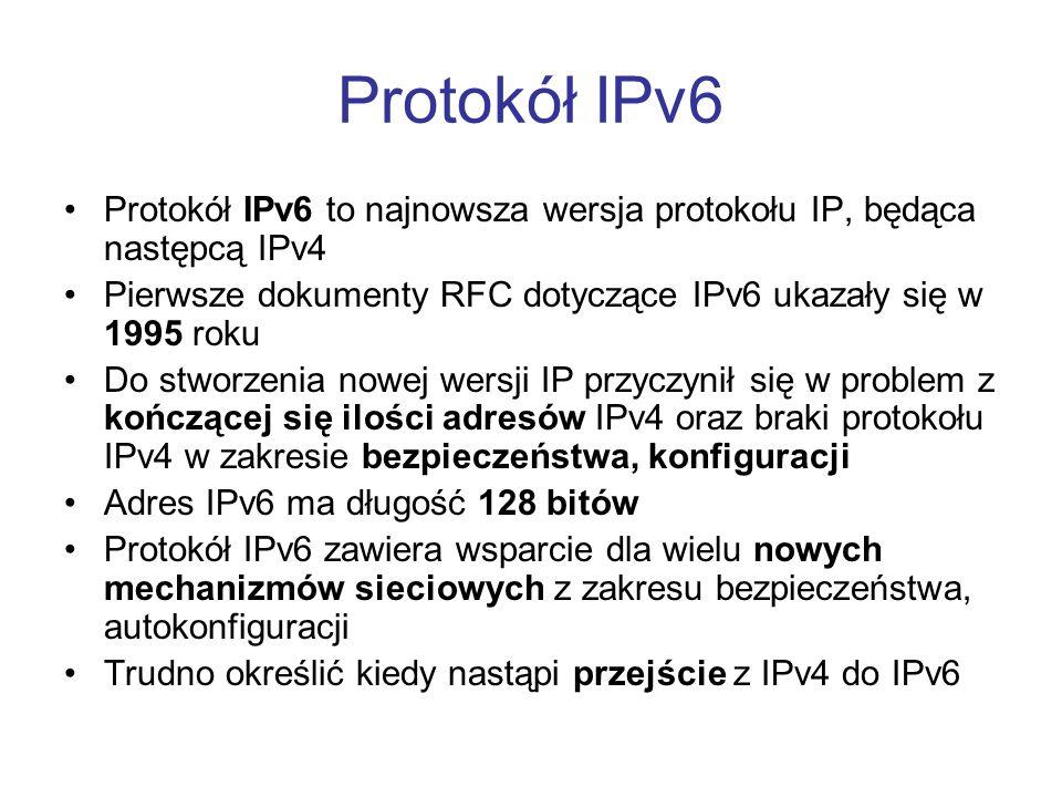 Protokół IPv6 Protokół IPv6 to najnowsza wersja protokołu IP, będąca następcą IPv4 Pierwsze dokumenty RFC dotyczące IPv6 ukazały się w 1995 roku Do st