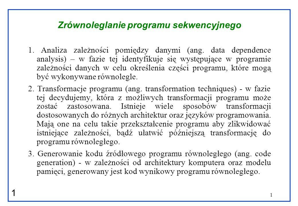 2 2 Zależności w programie We wszystkich przedstawionych poniżej przykładach programów sekwencyjnych przyjęto założenie, że sekwencja ich wykonania jest zgodna z kolejnością ich zapisu.