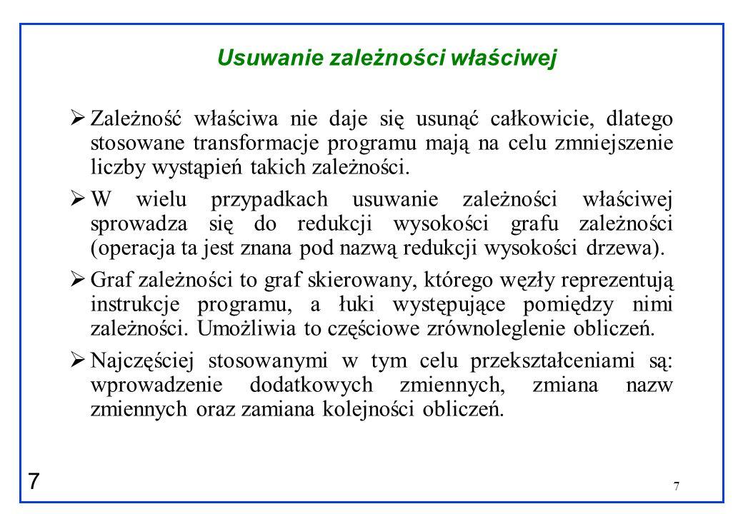 18 Wektoryzacja Proces wektoryzacji polega na przekształceniu kodu sekwencyjnego na wektorowy.