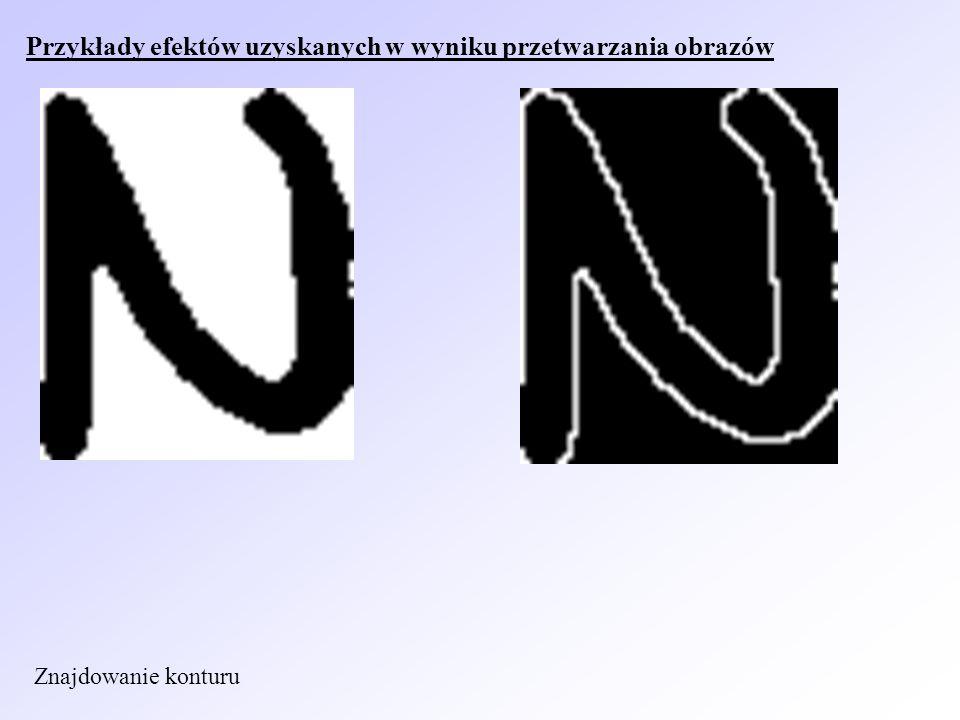 Przykłady efektów uzyskanych w wyniku przetwarzania obrazów Znajdowanie konturu