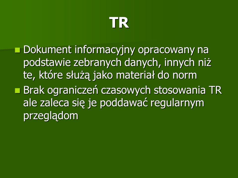 TR Dokument informacyjny opracowany na podstawie zebranych danych, innych niż te, które służą jako materiał do norm Dokument informacyjny opracowany n