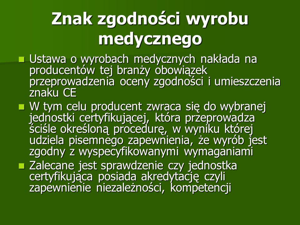 Znak zgodności wyrobu medycznego Ustawa o wyrobach medycznych nakłada na producentów tej branży obowiązek przeprowadzenia oceny zgodności i umieszczen