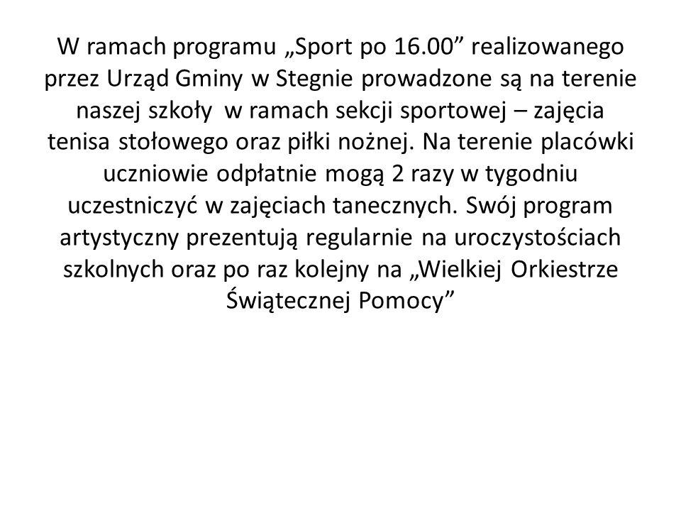 W ramach programu Sport po 16.00 realizowanego przez Urząd Gminy w Stegnie prowadzone są na terenie naszej szkoły w ramach sekcji sportowej – zajęcia