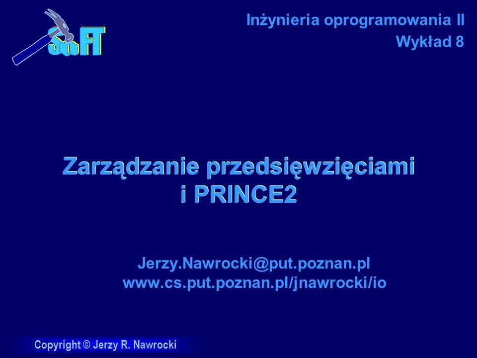 J.Nawrocki, PRINCE2 Podsumowanie Zespół zarządzania Rola kierownika projektu Najważniejsze procesy PRINCE 2 Otwarcie Rozpoczęcie Sterowanie etapem Zarządzanie granicami Zamknięcie projektu