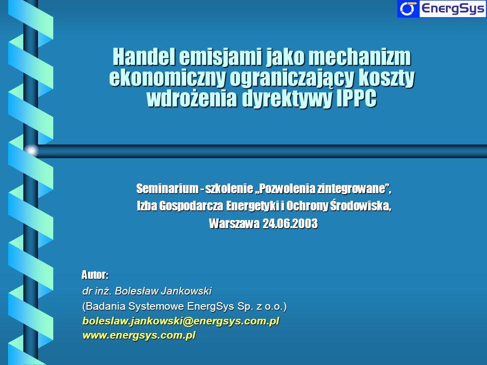 Handel emisjami jako mechanizm ekonomiczny ograniczający koszty wdrożenia dyrektywy IPPC Seminarium - szkolenie Pozwolenia zintegrowane, Izba Gospodar