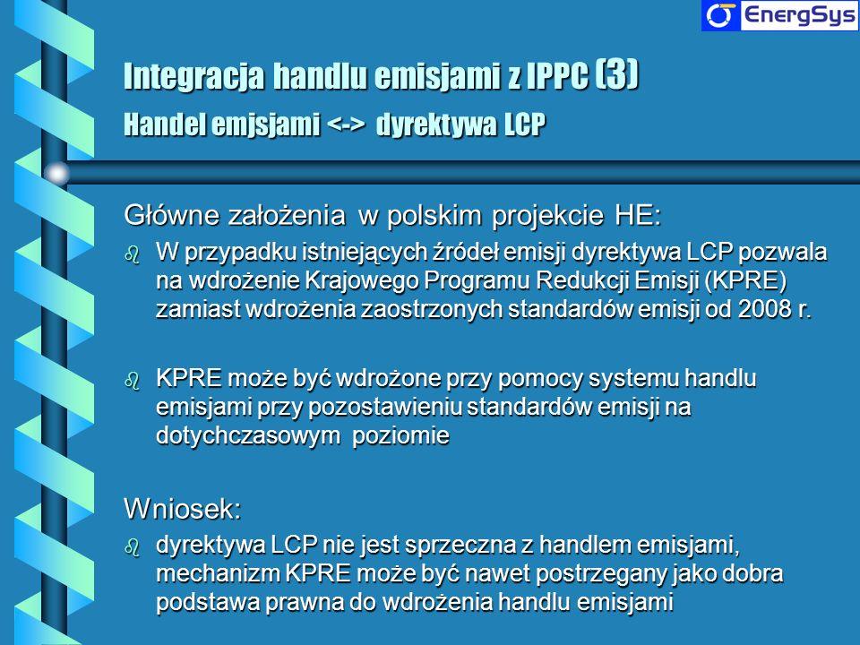 Główne założenia w polskim projekcie HE: b W przypadku istniejących źródeł emisji dyrektywa LCP pozwala na wdrożenie Krajowego Programu Redukcji Emisj