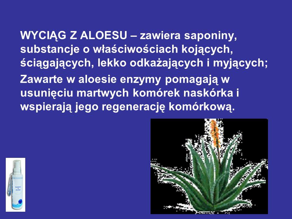 WYCIĄG Z ALOESU – zawiera saponiny, substancje o właściwościach kojących, ściągających, lekko odkażających i myjących; Zawarte w aloesie enzymy pomaga