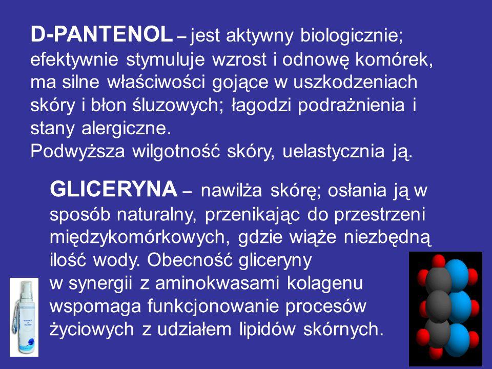 D-PANTENOL – jest aktywny biologicznie; efektywnie stymuluje wzrost i odnowę komórek, ma silne właściwości gojące w uszkodzeniach skóry i błon śluzowy