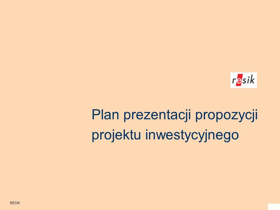RESIK Plan prezentacji propozycji projektu inwestycyjnego