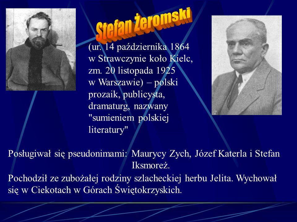 (ur. 14 października 1864 w Strawczynie koło Kielc, zm. 20 listopada 1925 w Warszawie) – polski prozaik, publicysta, dramaturg, nazwany