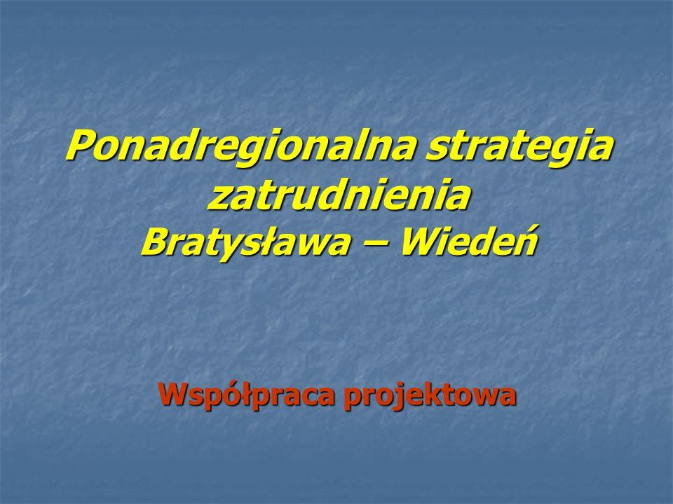Ponadregionalna strategia zatrudnienia Bratysława – Wiedeń Współpraca projektowa
