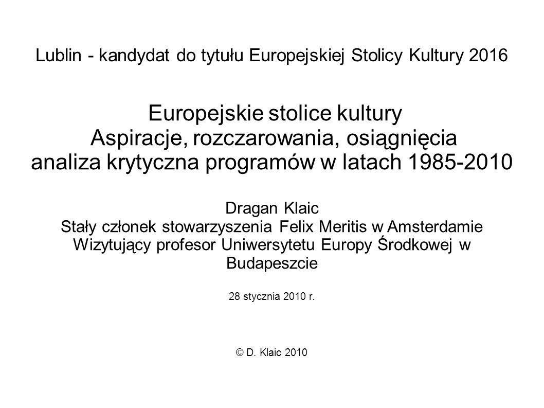 Lublin - kandydat do tytułu Europejskiej Stolicy Kultury 2016 Europejskie stolice kultury Aspiracje, rozczarowania, osiągnięcia analiza krytyczna prog