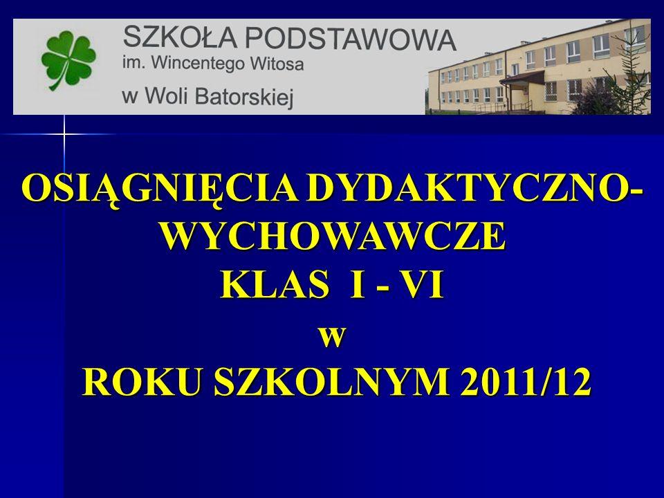 OSIĄGNIĘCIA DYDAKTYCZNO- WYCHOWAWCZE KLAS I - VI w ROKU SZKOLNYM 2011/12