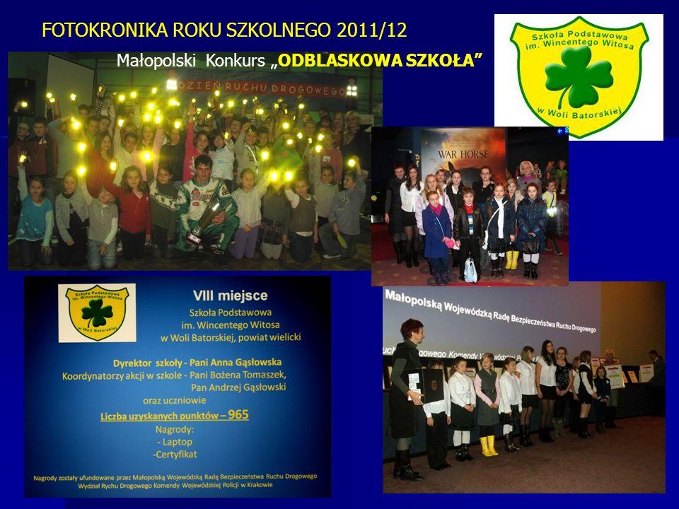 Małopolski Konkurs ODBLASKOWA SZKOŁA FOTOKRONIKA ROKU SZKOLNEGO 2011/12