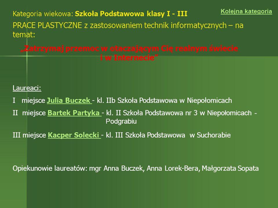 Kategoria wiekowa: Szkoła Podstawowa klasy I - III Laureaci: I miejsce Julia Buczek - kl. IIb Szkoła Podstawowa w NiepołomicachJulia Buczek II miejsce