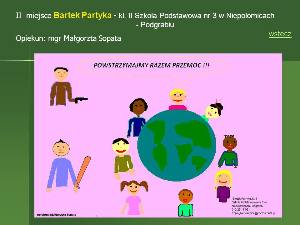 II miejsce Bartek Partyka - kl. II Szkoła Podstawowa nr 3 w Niepołomicach - Podgrabiu Opiekun: mgr Małgorzta Sopata wstecz
