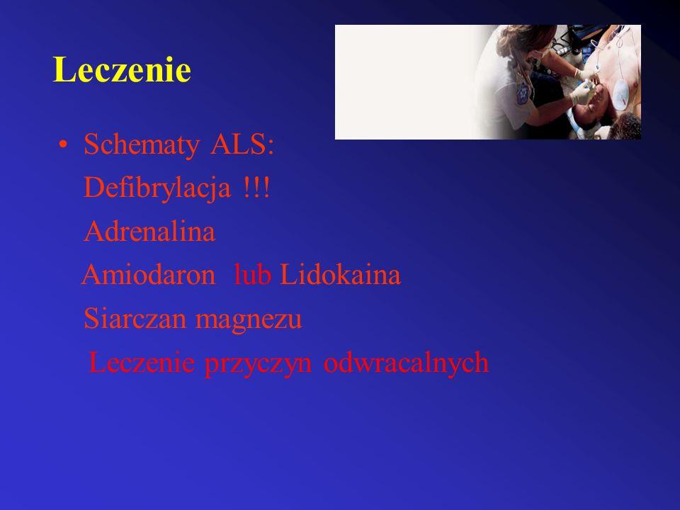 Leczenie Schematy ALS: Defibrylacja !!! Adrenalina Amiodaron lub Lidokaina Siarczan magnezu Leczenie przyczyn odwracalnych