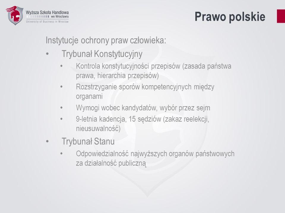 Prawo polskie Instytucje ochrony praw człowieka: Trybunał Konstytucyjny Kontrola konstytucyjności przepisów (zasada państwa prawa, hierarchia przepisó