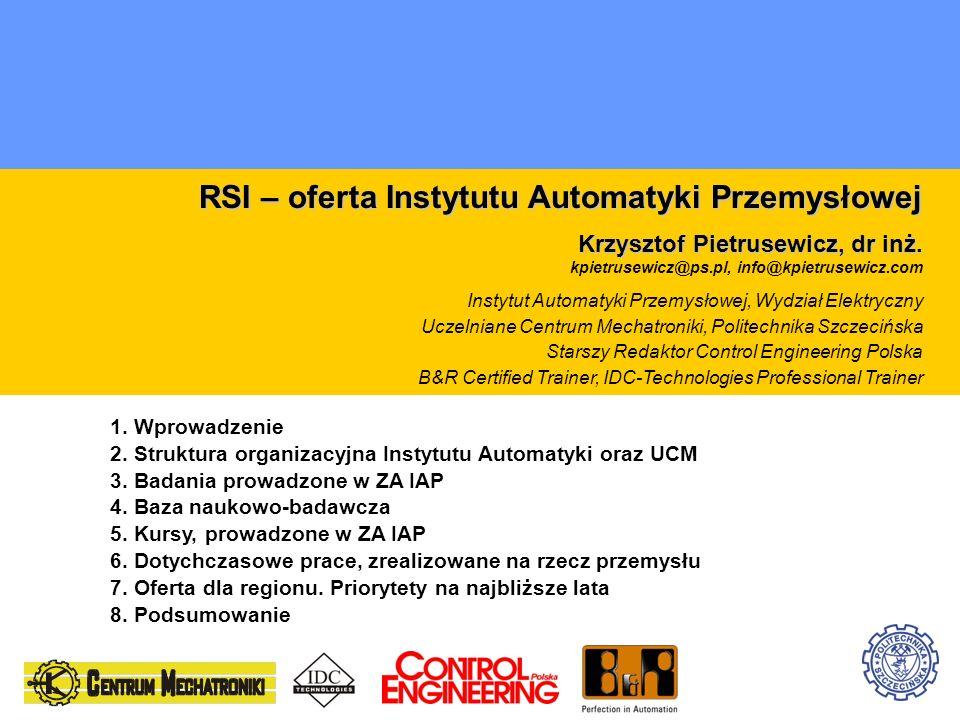 RSI – oferta Instytutu Automatyki Przemysłowej Krzysztof Pietrusewicz, dr inż. Krzysztof Pietrusewicz, dr inż. kpietrusewicz@ps.pl, info@kpietrusewicz