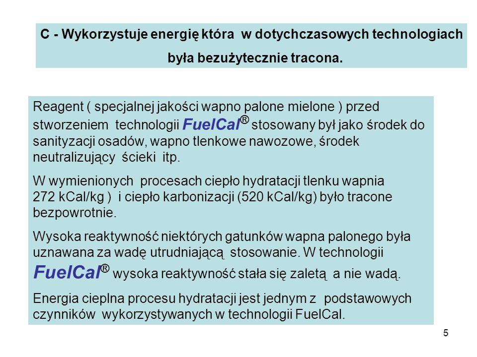 5 C - Wykorzystuje energię która w dotychczasowych technologiach była bezużytecznie tracona. Reagent ( specjalnej jakości wapno palone mielone ) przed