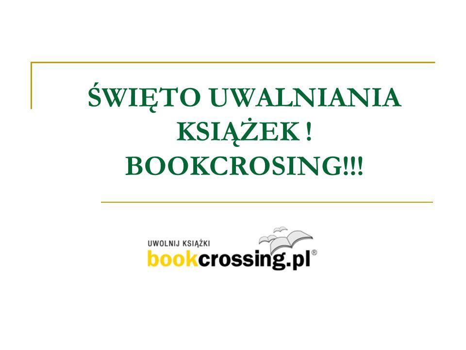 ŚWIĘTO UWALNIANIA KSIĄŻEK ! BOOKCROSING!!!