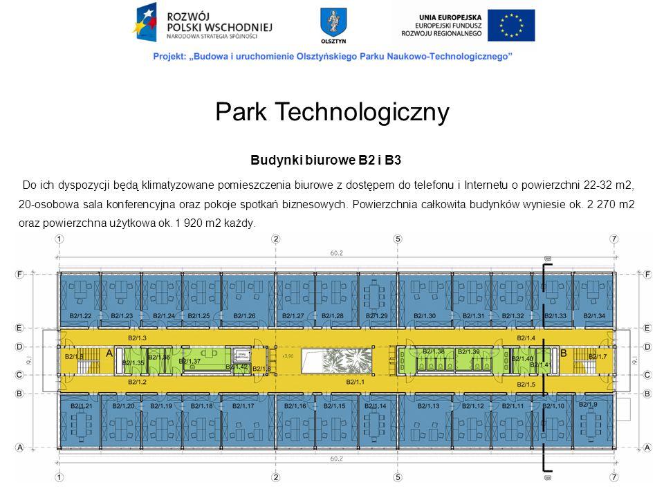 Budynki biurowe B2 i B3 Do ich dyspozycji będą klimatyzowane pomieszczenia biurowe z dostępem do telefonu i Internetu o powierzchni 22-32 m2, 20-osobo