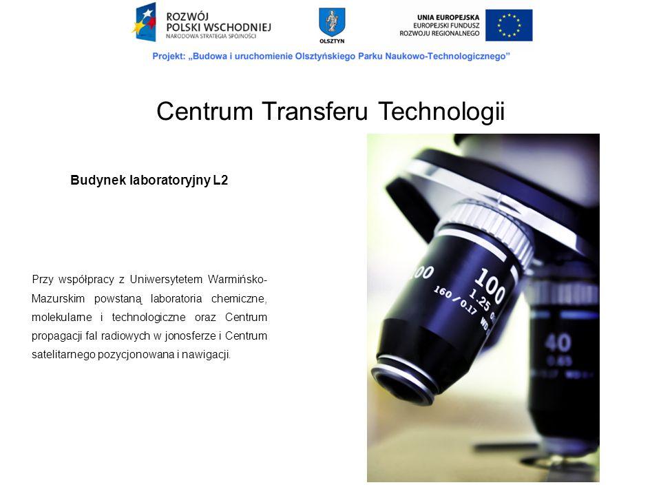Budynek laboratoryjny L2 Przy współpracy z Uniwersytetem Warmińsko- Mazurskim powstaną laboratoria chemiczne, molekularne i technologiczne oraz Centru