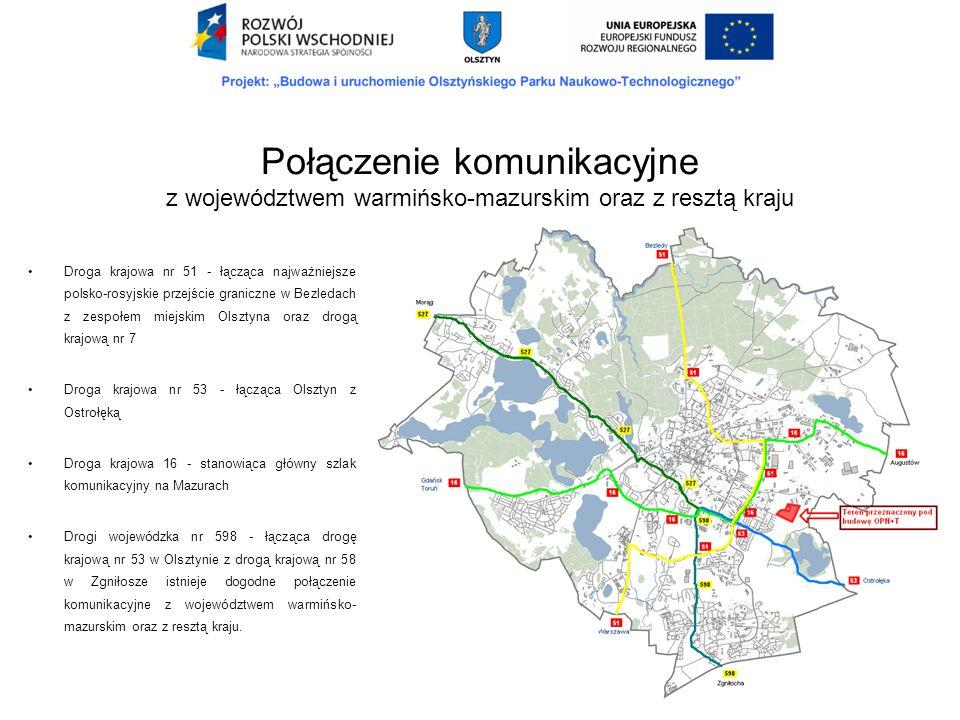 Droga krajowa nr 51 - łącząca najważniejsze polsko-rosyjskie przejście graniczne w Bezledach z zespołem miejskim Olsztyna oraz drogą krajową nr 7 Drog