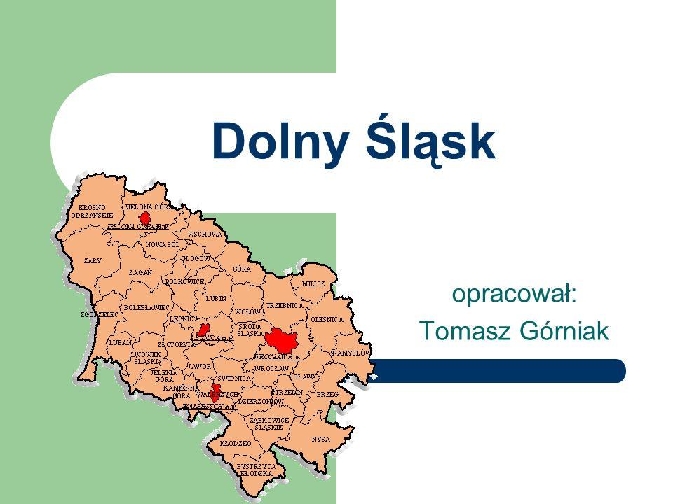 Dolny Śląsk opracował: Tomasz Górniak