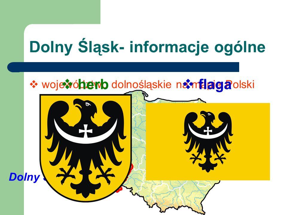 Dolny Śląsk- informacje ogólne województwo dolnośląskie na mapie Polski Dolny Śląsk herb flaga