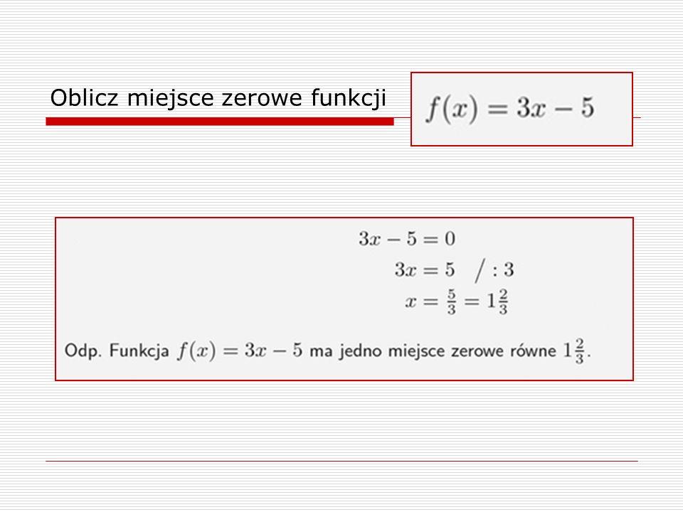 b) Funkcja kwadratowa Liczba miejsc zerowych funkcji kwadratowej zależy od wartości wyróżnika: Δ = b 2 - 4ac W zależności od wyróżnika Δ funkcja kwadratowa: - posiada dwa miejsca zerowe dla Δ > 0.