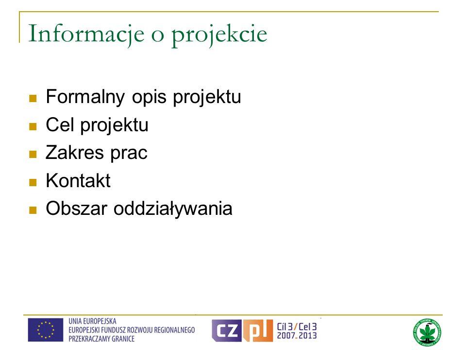 Informacje o projekcie Formalny opis projektu Cel projektu Zakres prac Kontakt Obszar oddziaływania