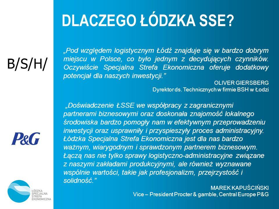 DLACZEGO ŁÓDZKA SSE? Pod względem logistycznym Łódź znajduje się w bardzo dobrym miejscu w Polsce, co było jednym z decydujących czynników. Oczywiście