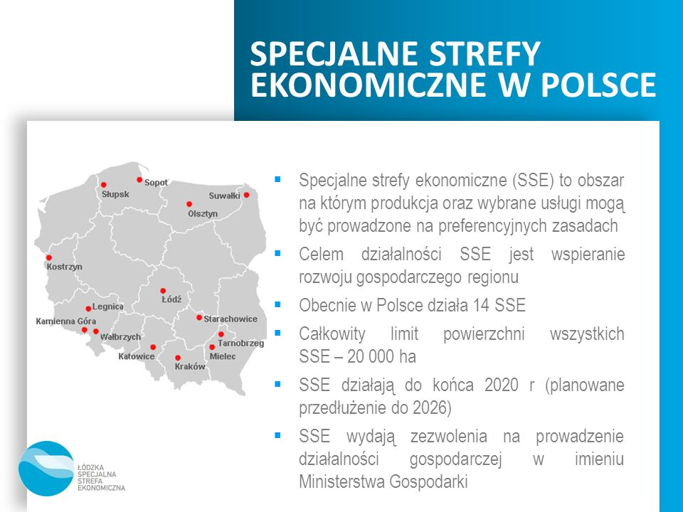SPECJALNE STREFY EKONOMICZNE W POLSCE Specjalne strefy ekonomiczne (SSE) to obszar na którym produkcja oraz wybrane usługi mogą być prowadzone na pref