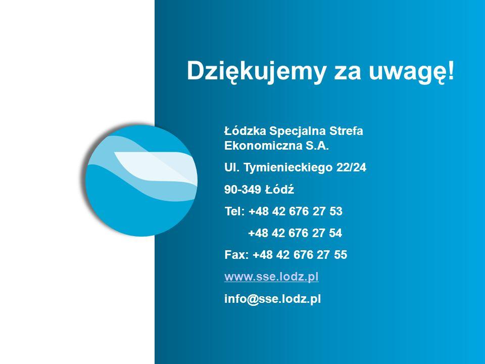 Dziękujemy za uwagę! Łódzka Specjalna Strefa Ekonomiczna S.A. Ul. Tymienieckiego 22/24 90-349 Łódź Tel: +48 42 676 27 53 +48 42 676 27 54 Fax: +48 42